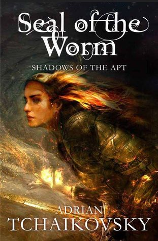 """Cover art for """"Shadows of the Apt, book ten: Seal of the Worm"""" by Adrian Tchaikovsky"""