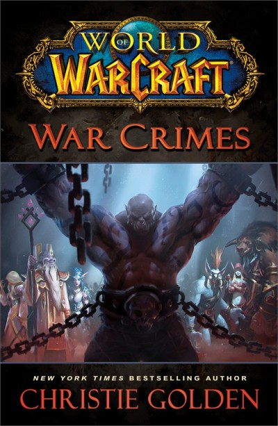 "Cover art for ""Warcraft: War Crimes"" by Christie Golden"