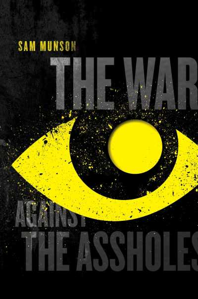 Cover art for The War Against the Assholes by Sam Munson