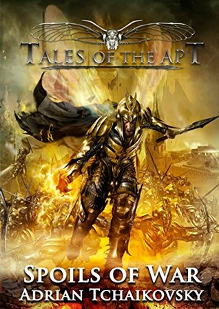 Cover art for Tales of the Apt: Spoils of War by Adrian Tchaikovsky
