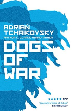 Cover art for Dogs of War by Adrian Tchaikovsky