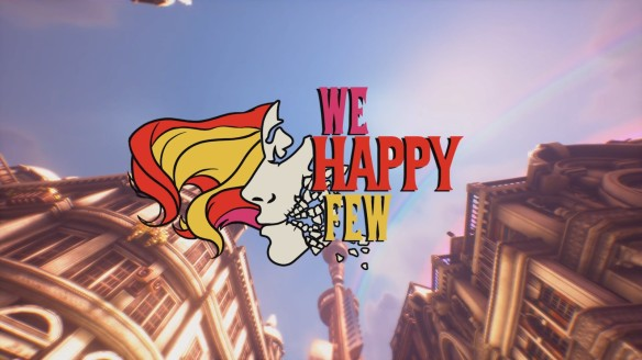 The title screen for We Happy Few.