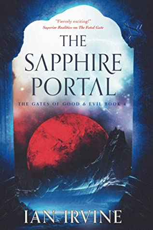 Cover art for The Gates of Good and Evil, book four: The Sapphire Gate by Ian Irvine.